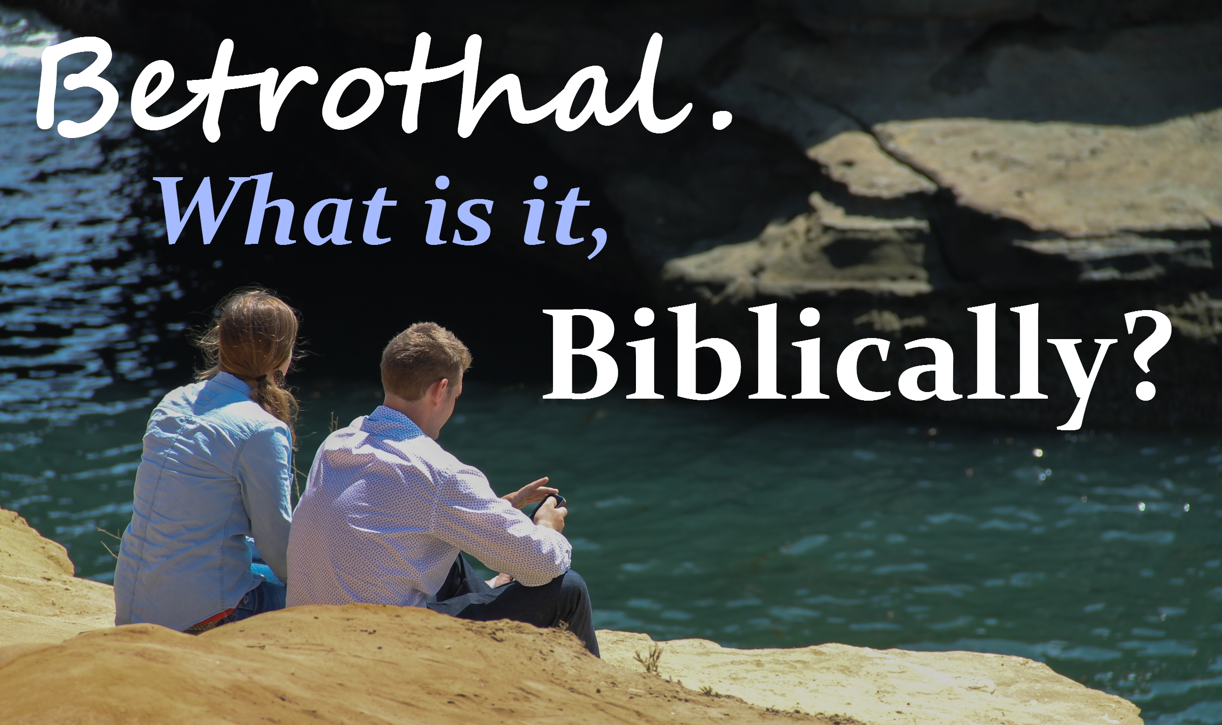 Betrothal. What is it Biblically?
