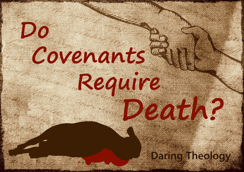 Do Covenants Require Death