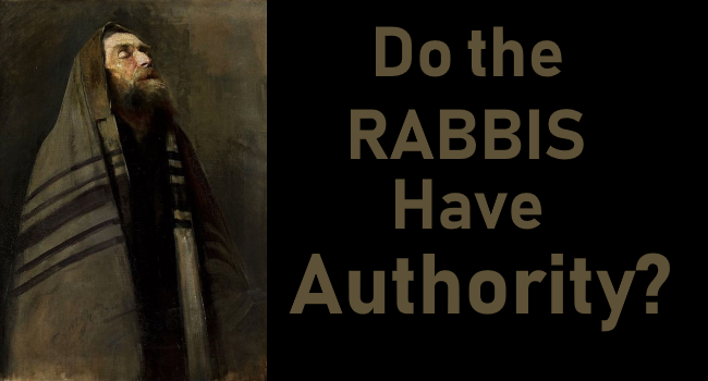 Do the Rabbis Have Authority?